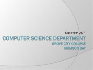 Computer  Science Department Grove City College Crimson Day