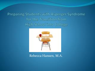 Preparing Students with  Asperger  Syndrome for the Transition from  High School into College