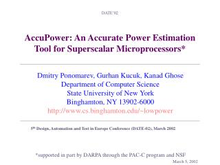 AccuPower: An Accurate Power Estimation Tool for Superscalar Microprocessors*