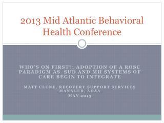 2013 Mid Atlantic Behavioral Health Conference