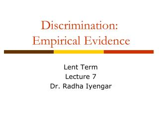 Discrimination:  Empirical Evidence