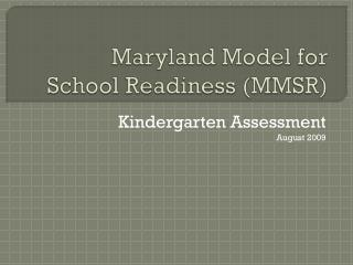 Maryland Model for  School Readiness (MMSR)