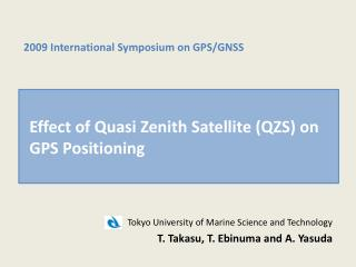 Effect of Quasi Zenith Satellite (QZS) on GPS Positioning