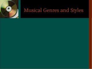 Musical Genres and Styles