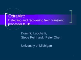 ExtraVirt:  Detecting and recovering from transient processor faults