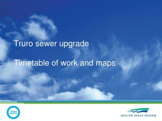 Truro sewer upgrade Timetable of work and maps