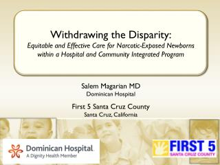 Salem Magarian  MD Dominican Hospital First 5 Santa Cruz County Santa  Cruz, California