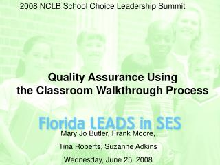 Quality Assurance Using  the Classroom Walkthrough Process