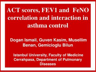 ACT scores, FEV1 and  FeNO correlation and interaction in asthma control