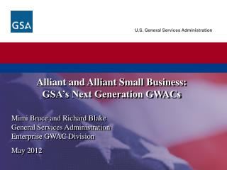 Alliant and Alliant Small Business:  GSA's Next Generation GWACs