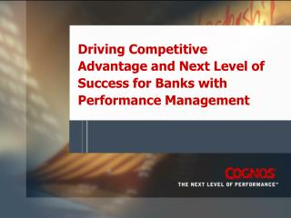 Driving Competitive Advantage and Next Level of Success for Banks with Performance Management