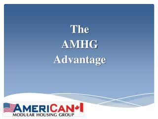 The  AMHG  Advantage