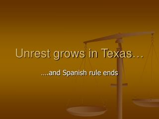 Unrest grows in Texas…