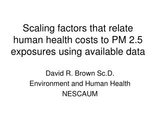 Scaling factors that relate human health costs to PM 2.5 exposures using available data