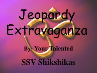 Jeopardy Extravaganza