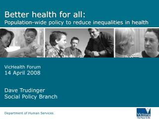 Better health for all:  Population-wide policy to reduce inequalities in health