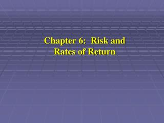 Chapter 6:  Risk and Rates of Return