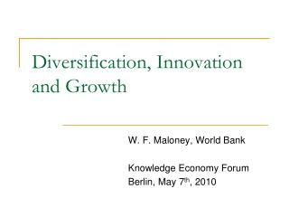 Diversification, Innovation and Growth