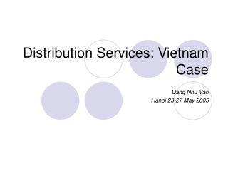 Distribution Services: Vietnam Case