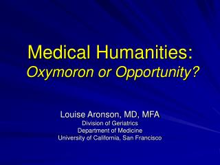 Medical Humanities: Oxymoron or Opportunity?