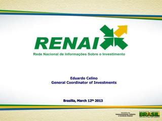 Eduardo Celino General Coordinator of Investments