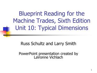 Blueprint Reading for the Machine Trades, Sixth Edition  Unit 10: Typical Dimensions