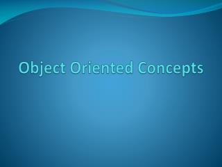 Object Oriented Concepts