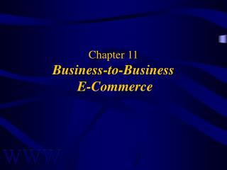 Chapter 11 Business-to-Business  E-Commerce