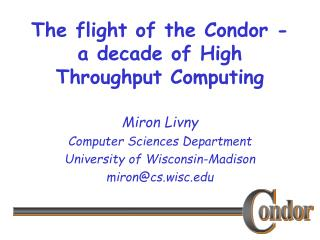 The flight of the Condor - a decade of High Throughput Computing