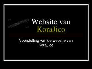 Website van 	 KoraJico