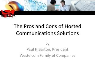 The Pros and Cons of Hosted Communications Solutions