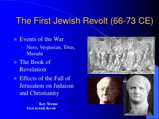 The First Jewish Revolt (66-73 CE)