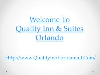 Welcome To  Quality Inn & Suites Orlando