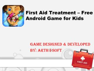 First Aid Treatment - Free Android Game for Kids