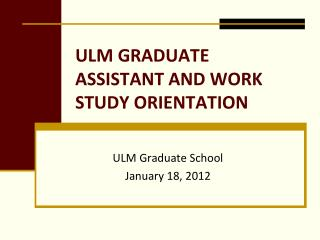 ULM GRADUATE ASSISTANT AND WORK STUDY ORIENTATION