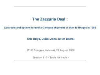 The Zaccaria Deal : Contracts and options to fund a Genoese shipment of alum to Bruges in 1298