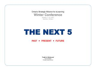 Ontario Strategic Alliance for eLearning WinterConference January 11-12, 2007 Hamilton, Ontario