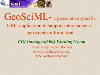 GeoSciML- a geoscience specific GML application to support interchange of geoscience information