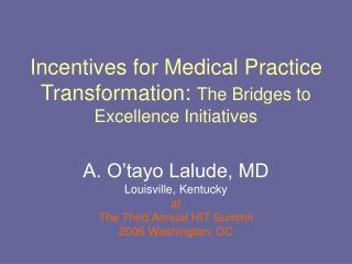 Incentives for Medical Practice Transformation: The Bridges to Excellence Initiatives