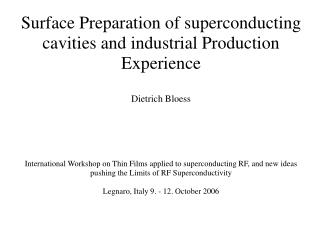 Surface Preparation of superconducting cavities and industrial Production Experience