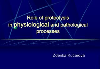 Role of proteolysis  in  physiological  and pathological processes