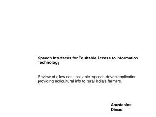 Speech Interfaces for Equitable Access to Information Technology