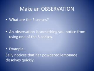 Make an OBSERVATION