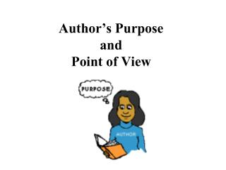 Author's Purpose  and  Point of View