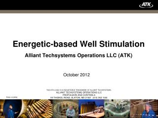 Energetic-based Well Stimulation Alliant Techsystems Operations LLC (ATK)