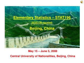 Elementary Statistics – STAT196  (STAT130 equated) Beijing, China