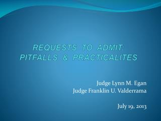 REQUESTS  TO  ADMIT: PITFALLS  &  PRACTICALITES