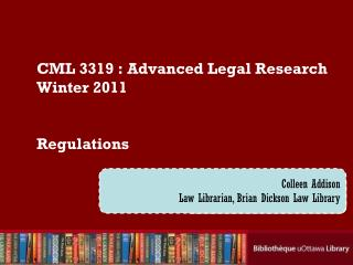 CML  3319  :  Advanced Legal  Research Winter 2011 Regulations
