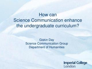 How can  Science Communication enhance the undergraduate curriculum?