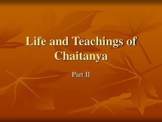 Life and Teachings of Chaitanya